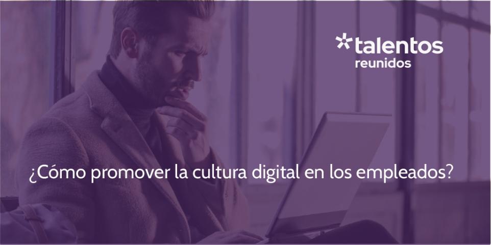 cultura digital en los empleados