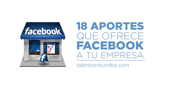 18-aportes-que--ofrece-Facebook-a-tu-empresa