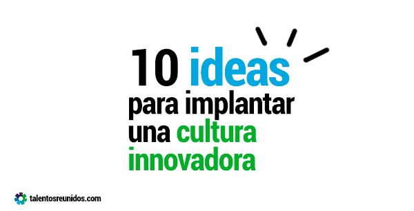 ideas-implantar-cultura-innovadora