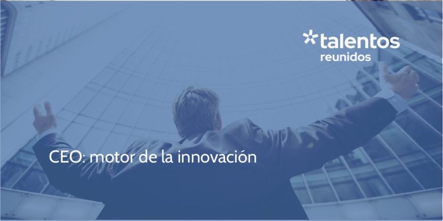 CEO motor de la innovación
